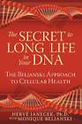 Secret to Long Life in Your DNA: The Beljanski Approach to Cellular Health by Monique Beljanski, Herve Janecek (Paperback, 2009)