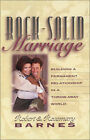 Rock-solid Marriage: Building a Permanent Relationship in a Throw-away World by Rosemary G. Barnes, Robert Barnes (Paperback, 1996)