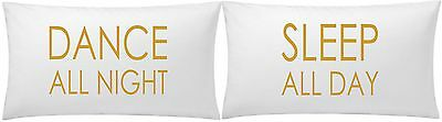 DANCE ALL NIGHT - SLEEP ALL DAY Pillow Case Pair  74cm x 49cm For Her For Him