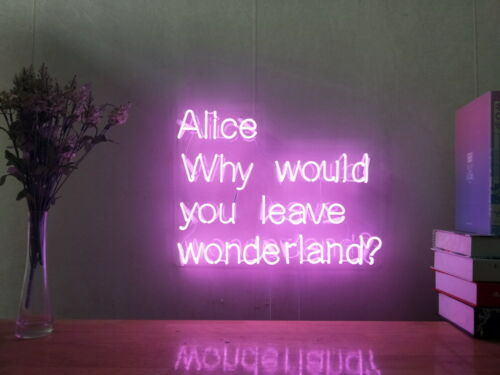 New Alice Why Would You Leave Wonderland Neon Sign Home Decor ArtWith Dimmer