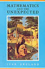 Mathematics and the Unexpected by Ivar Ekeland (Paperback, 1990)