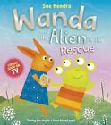 Wanda and the Alien to the Rescue by Sue Hendra (Paperback, 2014)