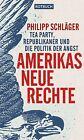 Amerikas Neue Rechte von Philipp Schläger (2012, Taschenbuch)
