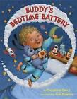 Buddy's Bedtime Battery by Christina Geist (Hardback, 2016)