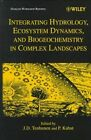 Integrating Hydrology, Ecosystem Dynamics and Biogeochemistry in Complex Landscapes by John Wiley and Sons Ltd (Hardback, 1999)