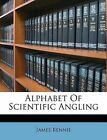 Alphabet of Scientific Angling by James Rennie (Paperback / softback, 2011)