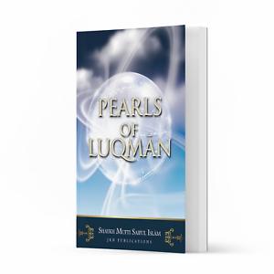 Pearls Of Luqman by Shaykh Mufti Saiful Islam