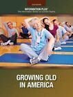 Growing Old in America by Cengage Learning, Inc (Paperback / softback, 2016)