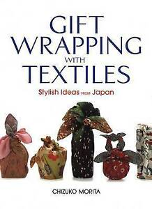 Gift-Wrapping-With-Textiles-Stylish-Ideas-From-Japan-by-Chizuko-Morita