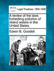 A Review of the Laws Forbidding Pollution of Inland Waters in the United States. by Edwin B Goodell (Paperback / softback, 2010)