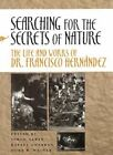 Searching for the Secrets of Nature: The Life and Works of Dr. Francisco Hernandez by Stanford University Press (Hardback, 2001)