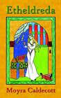 Etheldreda by Moyra Caldecott (Paperback, 2005)