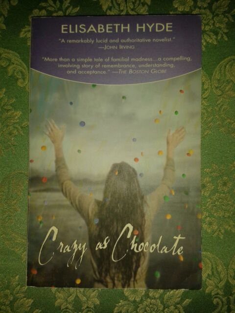 Crazy as Chocolate. Elisabeth Hyde, Berkley Books, TB