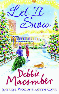 """1 of 1 - DEBBIE MACOMBER  """"LET IT SNOW""""  3 BOOKS IN I . ALSO SHERYL WOODS AND ROBYN CARR"""
