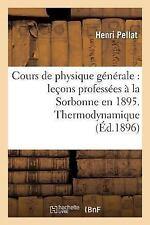 Cours de Physique Generale : Lecons Professees a la Sorbonne En 1895 by...