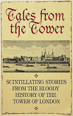 Fiona Jerome, Tales From the Tower: Secrets and Stories from a Gory and Glorious