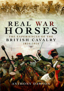 Real-War-Horses-The-Experience-of-the-British-C-Dawson-Anthony-New