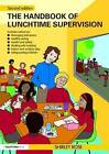 The Handbook of Lunchtime Supervision by Shirley Rose (Paperback, 2009)