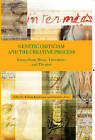 Genetic Criticism and the Creative Process: Essays from Music, Literature, and Theater by William Kinderman, Joseph E. Jones (Hardback, 2009)