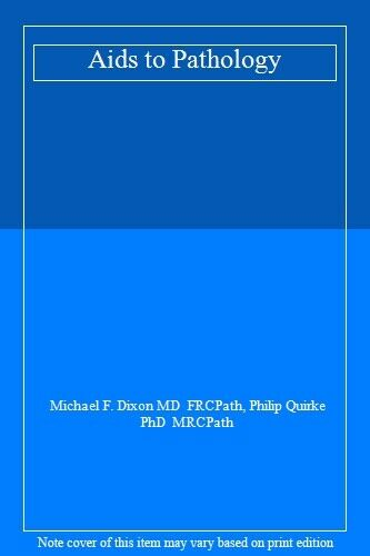 AIDS to Pathology By Michael F. Dixon, Philip Quirke