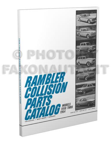 AMC Rambler Body Parts Catalog 1959 1960 1961 1962 1963 American Classic Ambass.