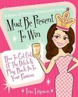 Must Be Present to Win: How to Get Out of the Ditch & Plug Back in to Your Passion by Tina R Ferguson (Paperback / softback, 2010)