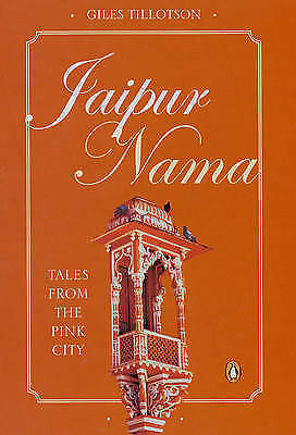 (Very Good)-Jaipur Nama: Tales from the Pink City (Paperback)-G.H.R. Tillotson-0
