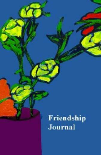 Friendship Journal: Selected Quotes about Friendship from Friendshifts and ...