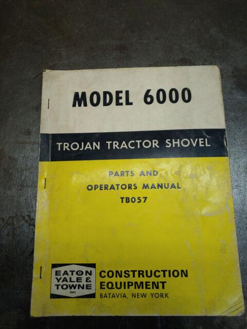 Trojan Tractor Shovel Model 6000 Parts And Operators