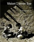 Vision from the Inner Eye: The Photographic Art of A. L. Syed by O. P. Sharma (Paperback, 2001)