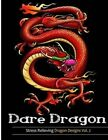 Adult Coloring Books: Dare Dragons: Over 25 Fierce and Stress Relieving Dragon Designs Vol. 2 by Dagon Coloring Books, Adult Coloring Books (Paperback / softback, 2016)