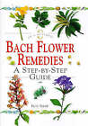 Bach Flower Remedies: A Step-by-step Guide by Non Shaw (Hardback, 1998)