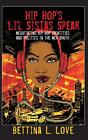 Hip Hop's Li'l Sistas Speak von Bettina L. Love (2012, Taschenbuch)