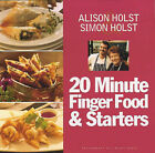 20 Minute Finger Food and Starters by Simon Holst, Alison Holst (Paperback, 2001)