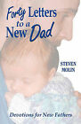 Forty Letters to a New Dad: Devotions for New Fathers by Steven Molin (Paperback / softback, 2007)