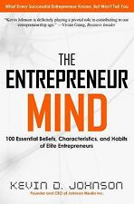 The Entrepreneur Mind: 100 Essential Beliefs, Characteristics, and Habits of Eli