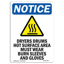 Osha Notice Dryers Drums Hot Surface Sign With Symbol Heavy Duty