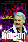 Bobby Robson: High Noon - A Year at Barcelona by Jeff King (Hardback, 1997)