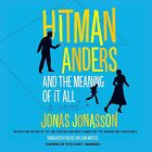 Hitman Anders and the Meaning of It All by Jonas Jonasson (CD-Audio, 2016)