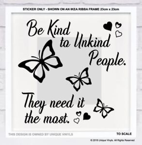 Be Kind To Unkind People They Need It The Most Inspirational Quote