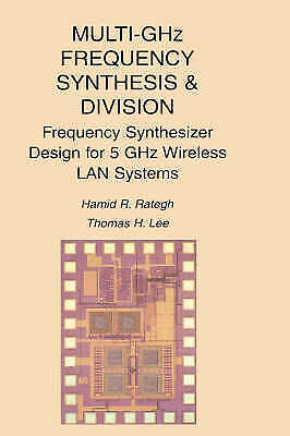 1 of 1 - Multi-GHz Frequency Synthesis & Division: Frequency Synthesizer Design for 5 GHz