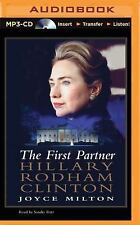 The First Partner : Hillary Rodham Clinton by Joyce Milton (2015, MP3 CD,...