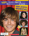 101+ Secrets, Facts, and Buzz About  High School Musical by Scholastic US (Paperback, 2007)