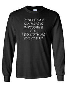 Nothing-Is-Impossible-T-Shirt-Funny-Saying-Slogan-Tee-Humor-T-Shirt-Long-Sleeve