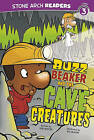 Buzz Beaker and the Cave Creatures by Cari Meister (Hardback, 2010)