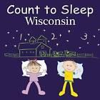 Count to Sleep Wisconsin by Mark Jasper, Adam Gamble (Board book, 2014)