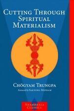 Cutting Through Spiritual Materialism by Chögyam Trungpa (2002, Paperback)