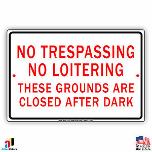 No-Trespassing-No-Loitering-These-Grounds-are-Closed-After-Dark-8-034-x-12-034-Sign