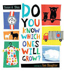 Do You Know Which Ones Will Grow? by Tom Slaughter, Susan A. Shea (Hardback, 2011)