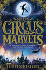 Ned's Circus of Marvels by Justin Fisher (Paperback, 2016)